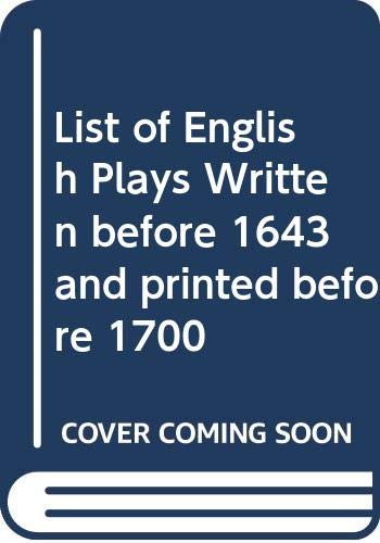 A List of English Plays Written before: Greg, Walter Wilson