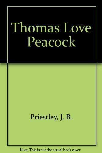 Thomas Love Peacock (English men of letters): Priestley, J. B.