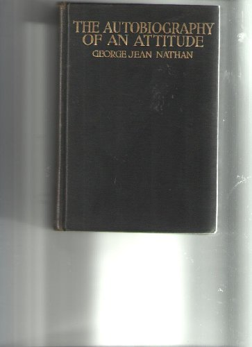 Autobiography of an Attitude: George Jean Nathan