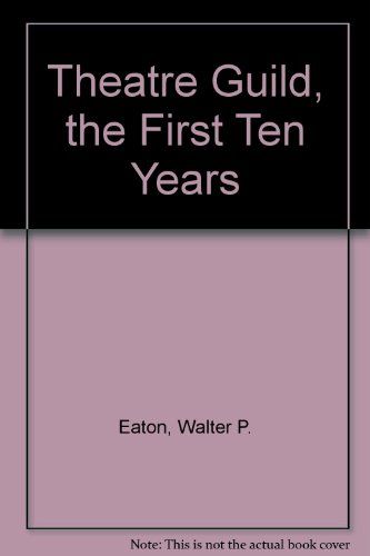 9780403009220: Theatre Guild, the First Ten Years