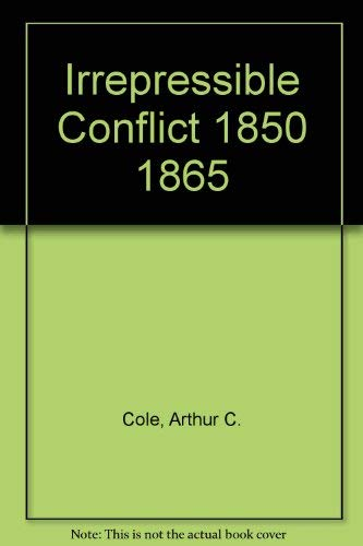 9780403009305: Irrepressible Conflict 1850 1865 (A History of American life)