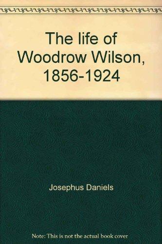 9780403009343: The life of Woodrow Wilson, 1856-1924