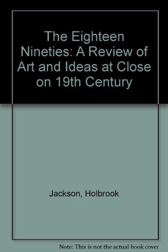 The Eighteen Nineties: A Review of Art: Jackson, Holbrook
