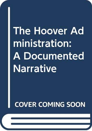 9780403011261: The Hoover Administration: A Documented Narrative