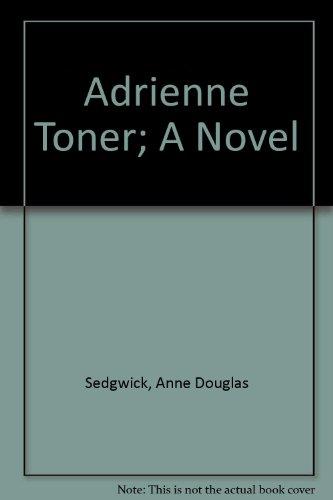 Adrienne Toner; A Novel: Anne Douglas Sedgwick