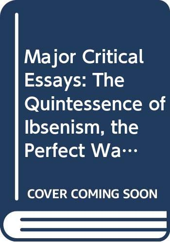 9780403012053: Major Critical Essays: The Quintessence of Ibsenism, the Perfect Wagnerite, the Sanity of Art