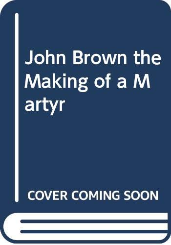 John Brown the Making of a Martyr: The Making of a Martyr (040301266X) by Robert Penn Warren
