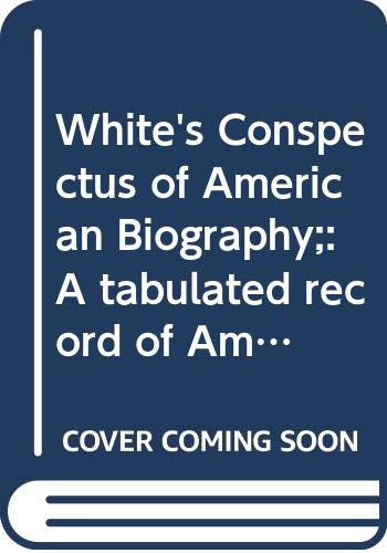 9780403012718: White's Conspectus of American Biography;: A tabulated record of American history and biography