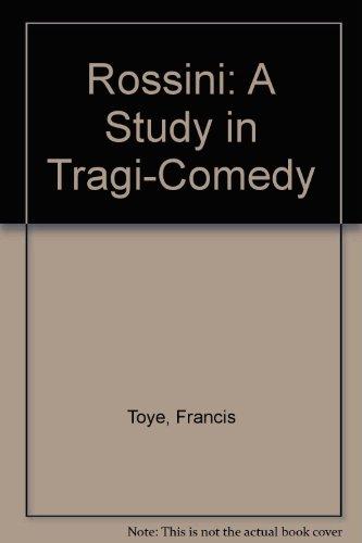 9780403017041: Rossini: A Study in Tragi-Comedy