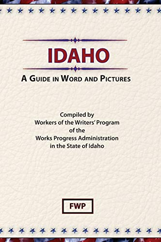 9780403021635: Idaho: A Guide in Word and Pictures (American Guide)