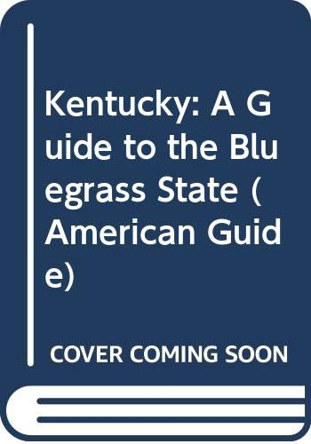 9780403021680: Kentucky: A Guide to the Bluegrass State (American Guide Series)