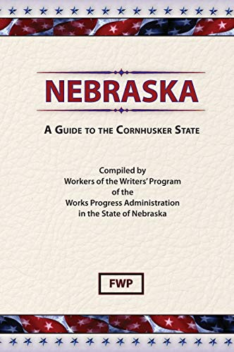 9780403021772: Nebraska: A Guide to the Cornhusker State (American Guide)