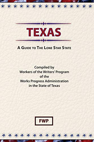 Texas: A Guide to the Lone Star State (American Guide Series) (American Guide Series): Project, ...