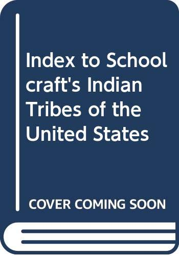 9780403034000: Index to Schoolcraft's Indian Tribes of the United States