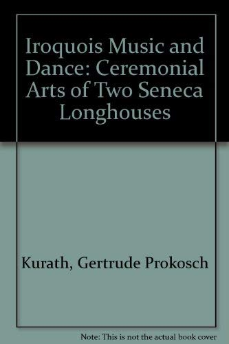 9780403036189: Iroquois Music and Dance: Ceremonial Arts of Two Seneca Longhouses