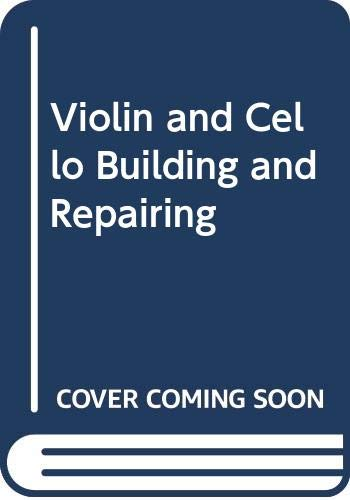 9780403037582: Violin and Cello Building and Repairing