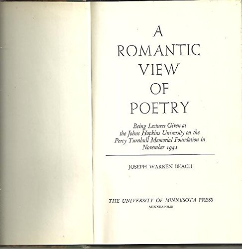 A Romantic View of Poetry: Being Lectures: Joseph Warren Beach