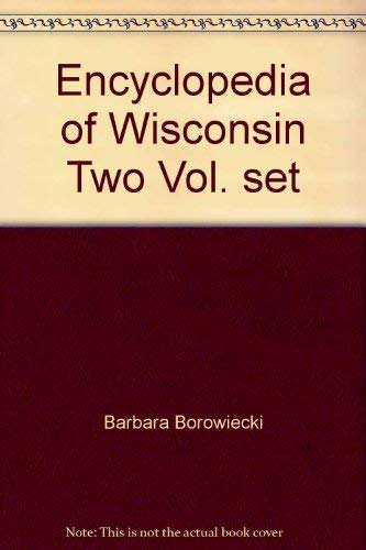 Encyclopedia of Wisconsin Two Vol. set: Barbara Borowiecki