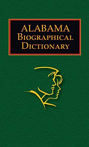 Alabama Biographical Dictionary. People of All Times
