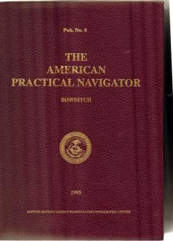 The American Practical Navigator: An Epitome of Navigation 1995 Edition: Bowditch, Nathaniel