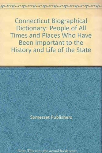 9780403099160: Connecticut Biographical Dictionary: People of All Times and Places Who Have Been Important to the History and Life of the State