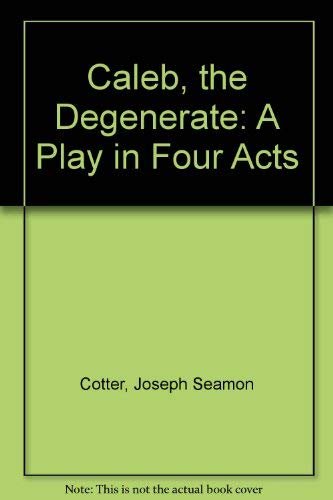 9780404000240: Caleb, the Degenerate: A Play in Four Acts