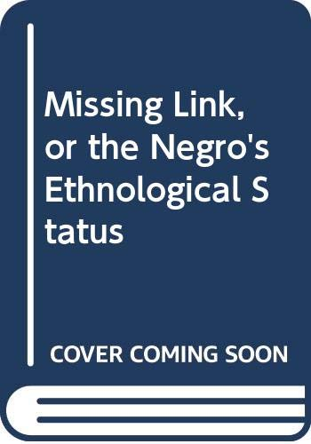 9780404001704: Missing Link, or the Negro's Ethnological Status