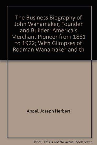 Business Biography of John Wanamaker: Joseph H. Appel