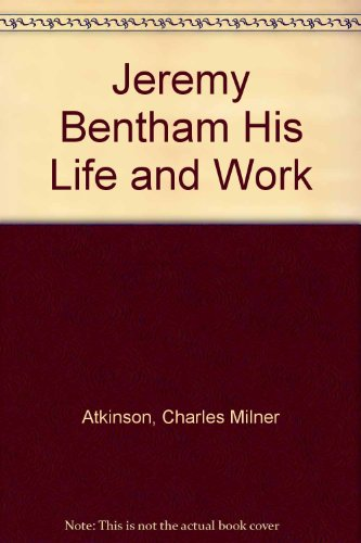 9780404004163: Jeremy Bentham His Life and Work