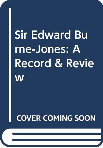9780404007331: Sir Edward Burne-Jones: A Record & Review