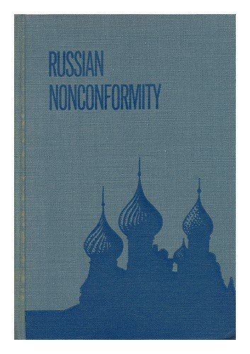 Russian Nonconformity: The Story of Unofficial Religion: Serge Bolshakoff