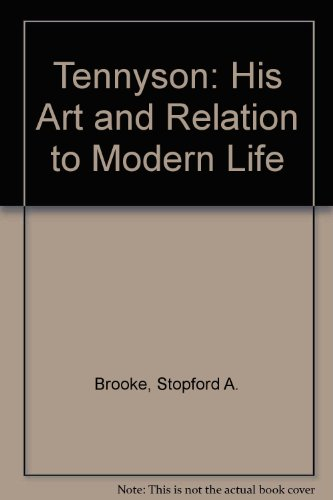 Tennyson: His Art and Relation to Modern: Brooke, Stopford A.