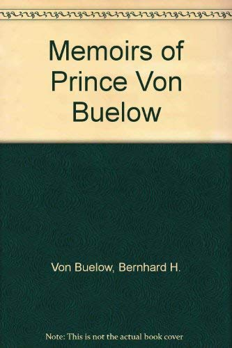 Memoirs of Prince Von Buelow (4 Volume Set)