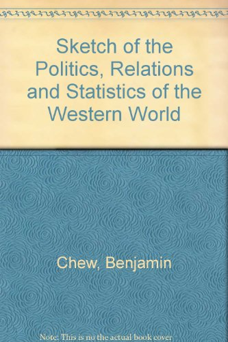 Sketch of the Politics, Relations and Statistics of the Western World: Chew, Benjamin