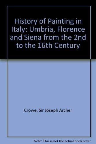 9780404019204: History of Painting in Italy, Umbria, Florence, Siena: From the Second to the Sixteenth Century