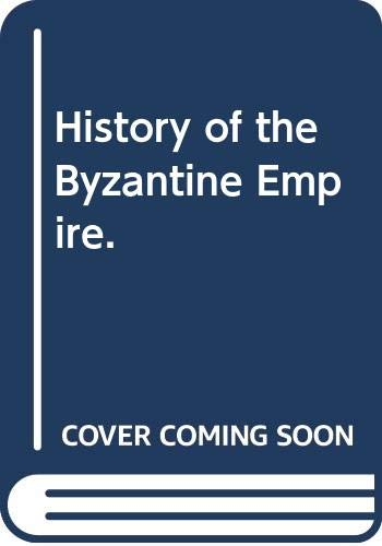 History of the Byzantine Empire.: Diehl, Charles