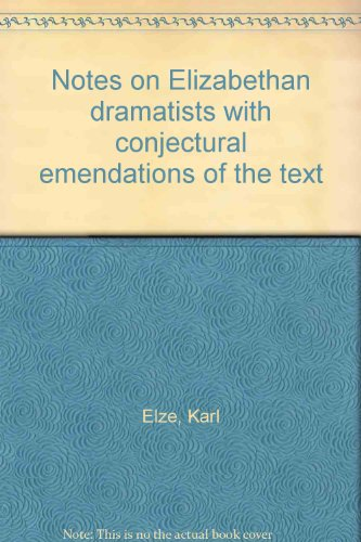 9780404023270: Notes on Elizabethan dramatists with conjectural emendations of the text