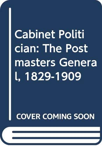 9780404025427: Cabinet Politician: The Postmasters General, 1829-1909