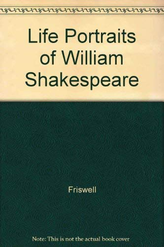 Life Portraits of William Shakespeare: Friswell