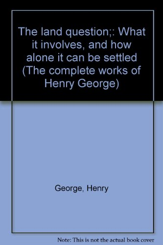 9780404028039: The land question;: What it involves, and how alone it can be settled (The complete works of Henry George)