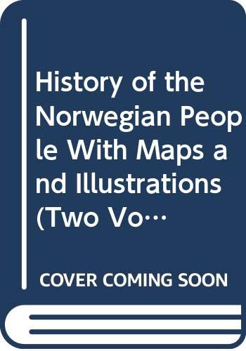 History of the Norwegian People With Maps: Gjerset, Knut