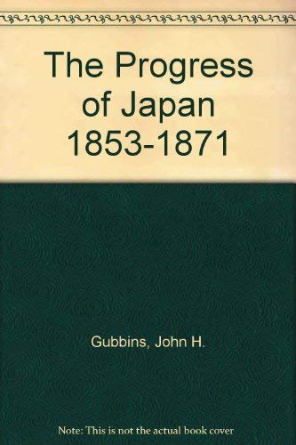 9780404029395: The Progress of Japan 1853-1871