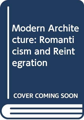 9780404032760: Modern Architecture: Romanticism and Reintegration