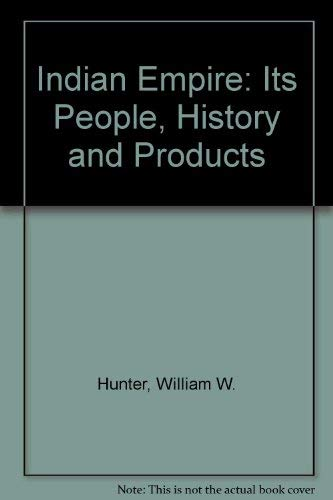 9780404034610: Indian Empire: Its People, History and Products