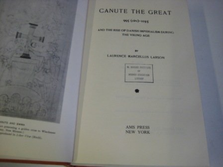 Canute the Great, 995 (Circ-1035, and the: Larson, Laurence M.