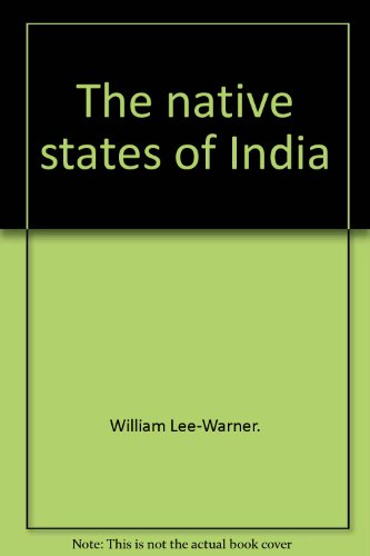 The Native States of India.: William Lee-Warner.