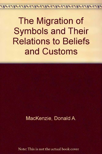 The Migration Of Symbols And Their Relations To Beliefs And Customs