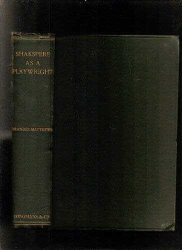 Shakespeare As a Playwright: Matthews, Brander