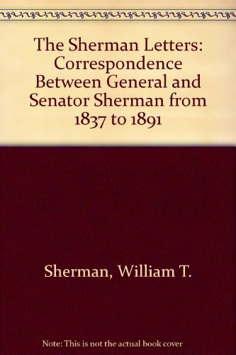 9780404046262: The Sherman Letters: Correspondence Between General and Senator Sherman from 1837 to 1891