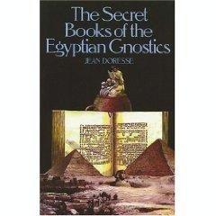 THE SECRET BOOKS OF THE EGYPTIAN GNOSTICS.: Doresse, Jean